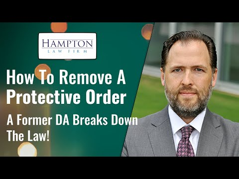How To Remove A Protective Order: A Former DA Breaks Down The Law! (2021)