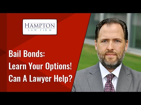Bail Bonds in Texas: Learn Your Options! Can A Lawyer Help?