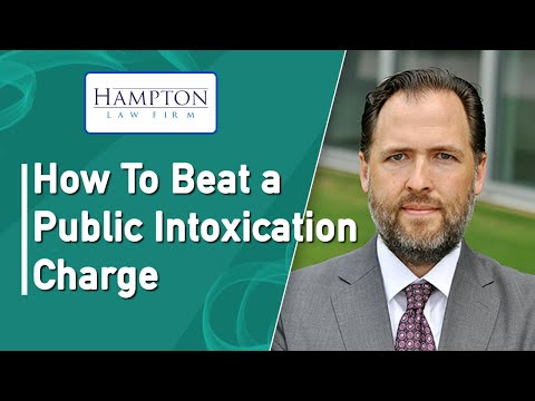 Public Intoxication: A Former DA Tells You How To Beat A Public Intoxication Charge (2021)