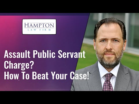Assault Public Servant Charge? How To Beat Your Case! (2021)