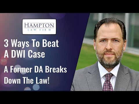 3 Strategies To Beat A DWI Case: A Former Prosecutor Explains! (2021)