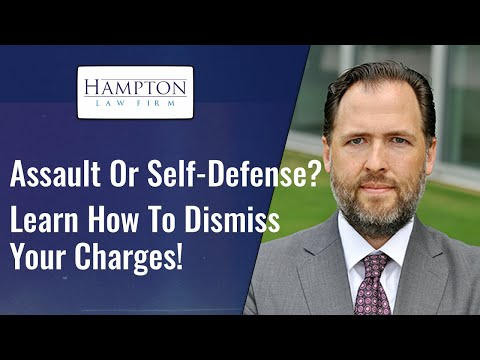 Assault Or Self-Defense? Learn How To Dismiss Your Charges! (2021)