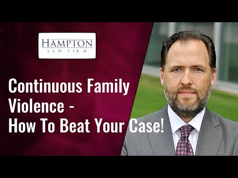 CONTINUOUS FAMILY VIOLENCE LAW – A FORMER DA BREAKS DOWN THE LAW (2021)