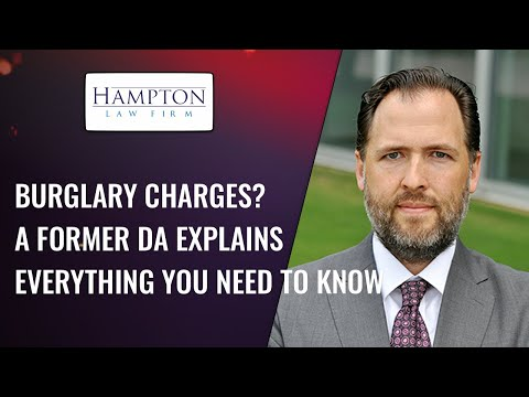 BURGLARY CHARGES? A FORMER DA EXPLAINS EVERYTHING YOU NEED TO KNOW (2021)