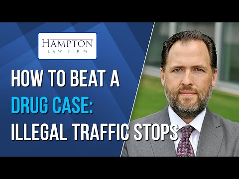 Drug Possession Defense: What If My Traffic Stop Was Illegal? Can My Drug Case Be Dismissed? 2021