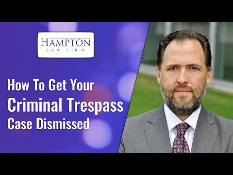 How To Get Your Criminal Trespass Dismissed! What Must The Government Prove!