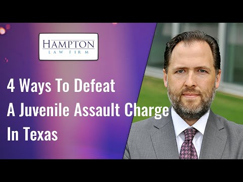 4 Ways To Defeat A Juvenile Assault Charge In Texas (2021)