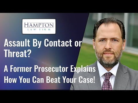 Assault By Contact Or Threat? A Former Prosecutor Explains How You Can Beat Your Case! (2021)