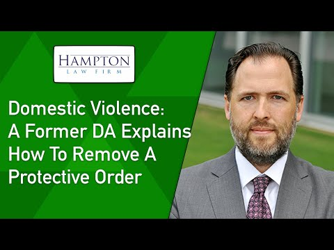 Domestic Violence: A Former DA Explains How To Remove An Emergency Protective Order (2021)