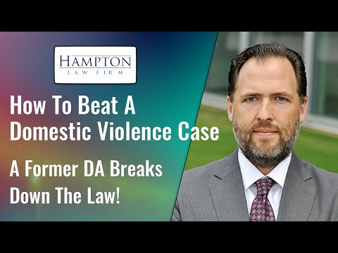 How To Beat A Domestic Violence Case: A Former Prosecutor Explains! (2021)