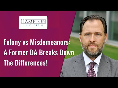 Felony vs Misdemeanors: A Former DA Breaks Down The Differences!