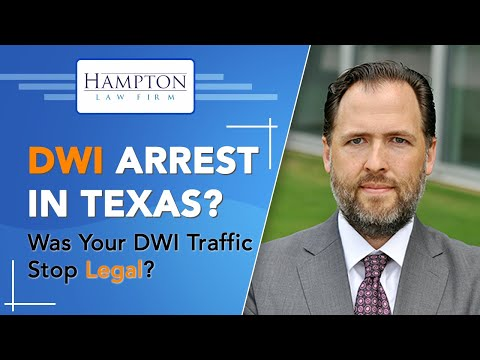 Illegal DWI Traffic Stop? Learn the legal tools necessary to challenge your Texas DWI case