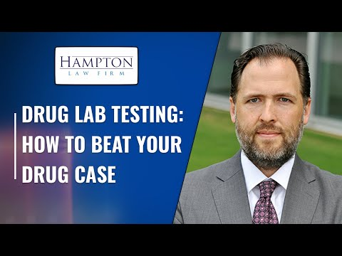 Drug Lawyers: How To Challenge Your Lab Testing To Get Your Drug Case Dismissed! (2021)
